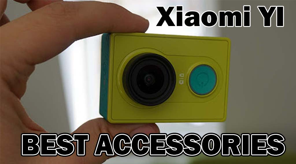 Xiaomi YI best accessories list