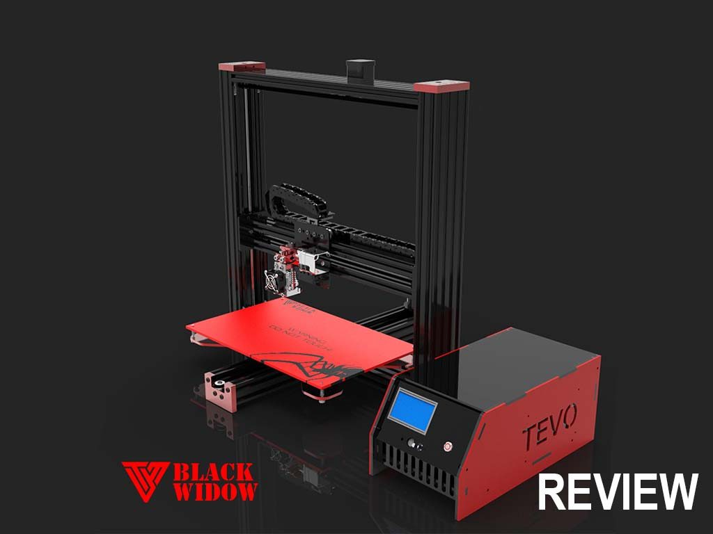 Tevo Black Widow 3D Printer Review