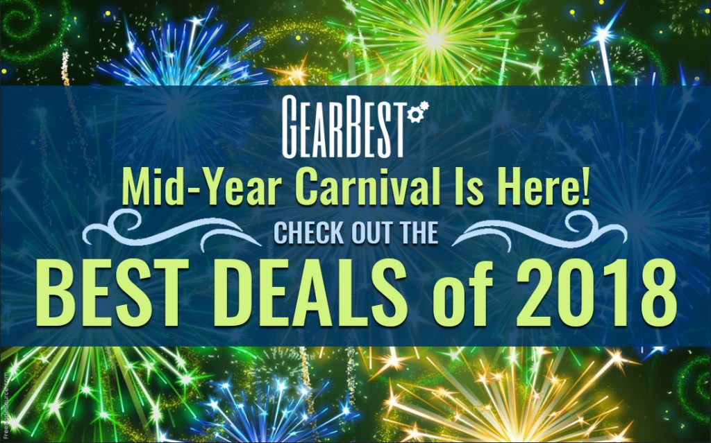 GearBest Mid-Year Carnival Is Here! Check Out the Best Deals of 2018